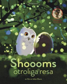 Shoooms otroliga resa